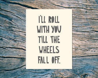 Near Modern Disaster I'll Roll With You Till the Wheels Fall Off Card