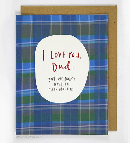 I Love You Dad. But We Don't Need to Talk About It Card