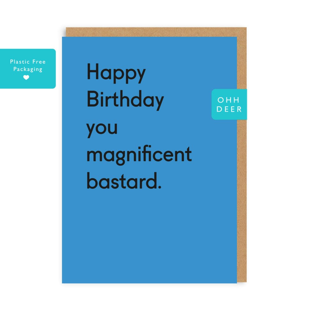 Happy Birthday You Magnificent Bastard Card