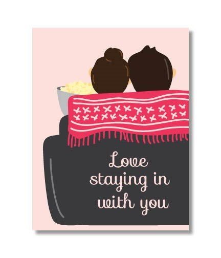 Love Staying In With You Card