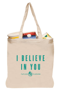 """I Believe In You"" Tote Bag."