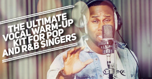 Vocalocity - Ultimate Warm-Up Kit for R&B / Pop Singers