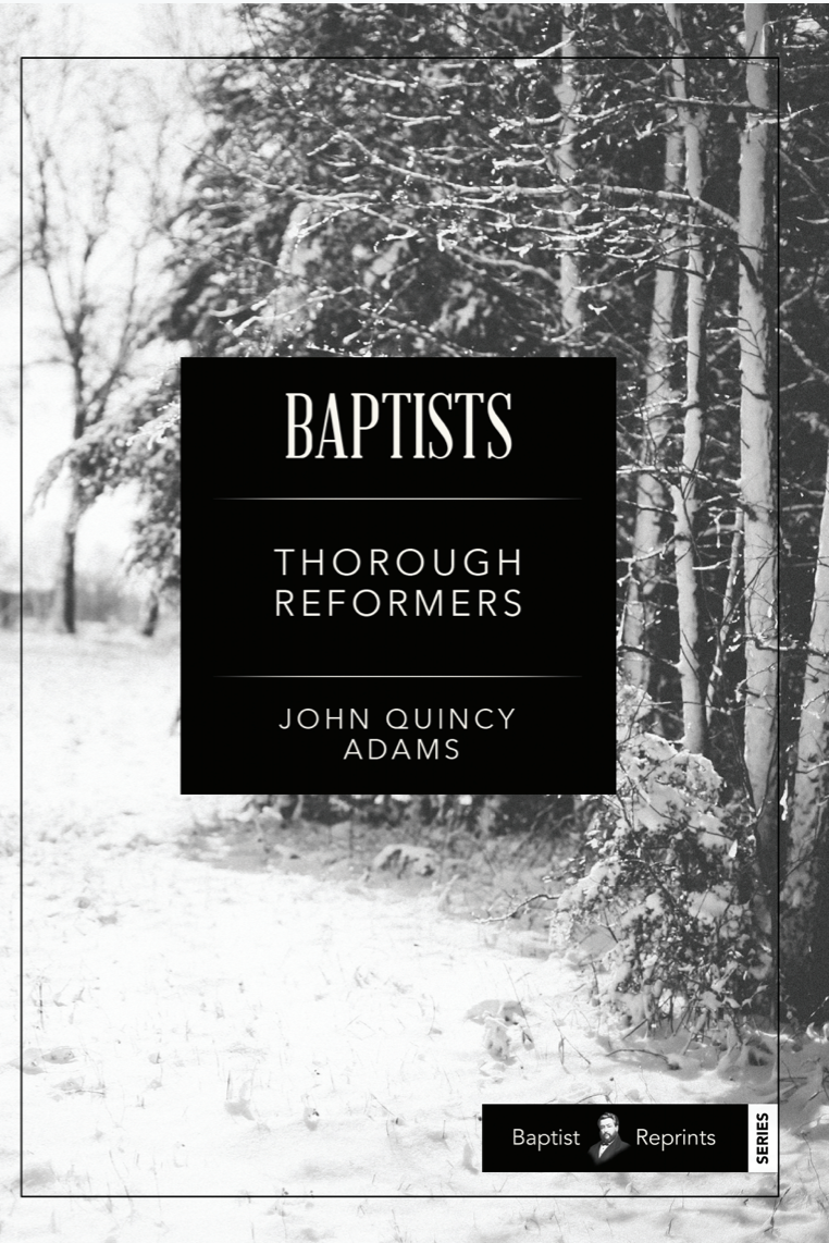 Baptists: Thorough Reformers