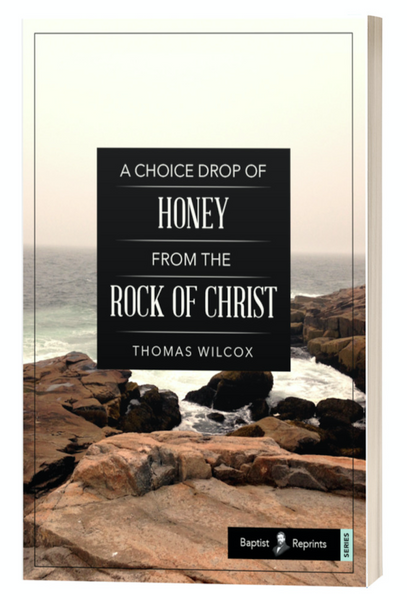 A Choice Drop of Honey from the Rock of Christ