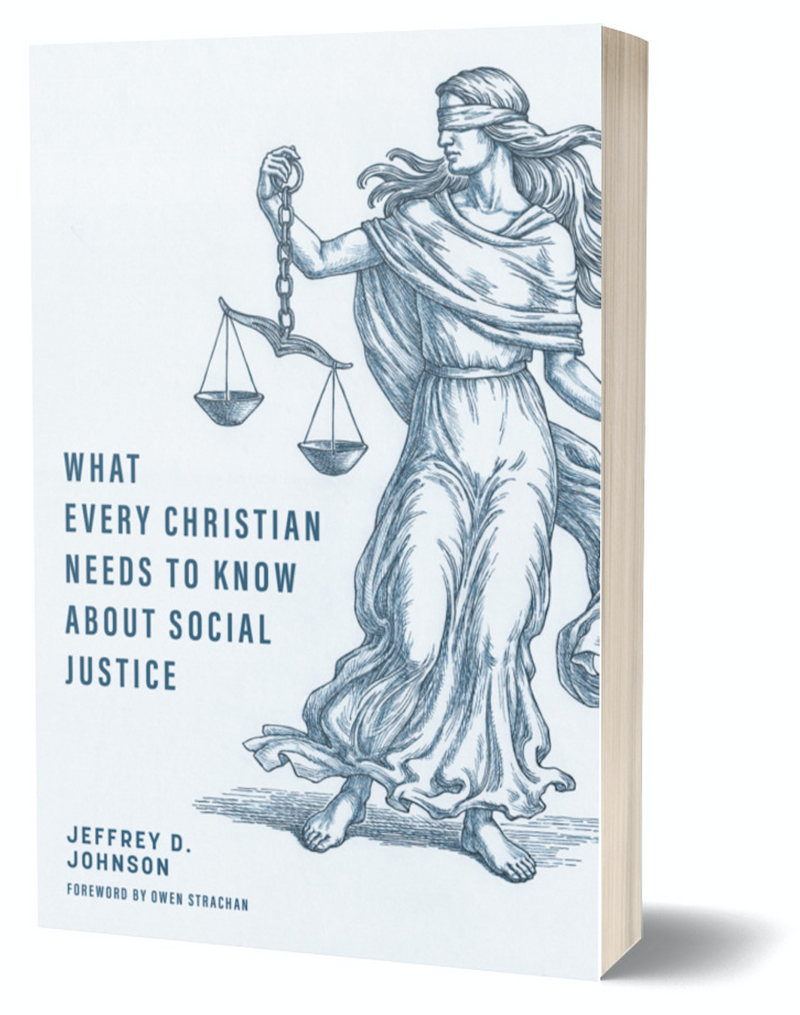 What Every Christian Needs to Know about Social Justice