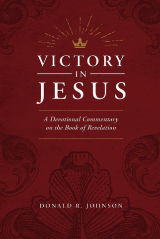 Victory in Jesus: A Devotional Commentary on the Book of Revelation