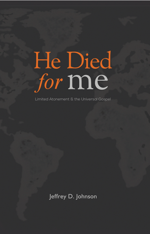 He Died for Me: Limited Atonement and the Universal Gospel