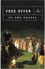 The Crux of the Free Offer of the Gospel