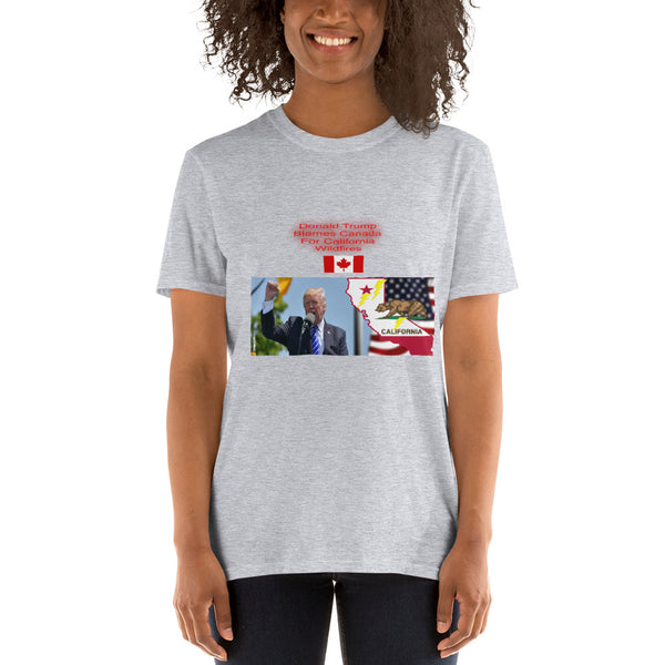 Donald Trump Blames Canada For California Wildfires Short-Sleeve Unisex T-Shirt
