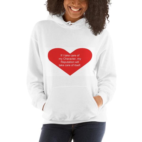 If I take care of my #character, my #reputation will take care of itself. Hoodie #1clickts