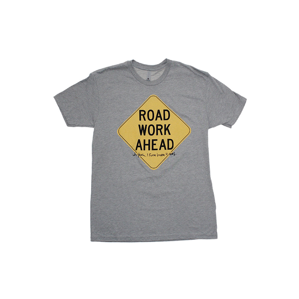 """Road Work Ahead"" Shirt"