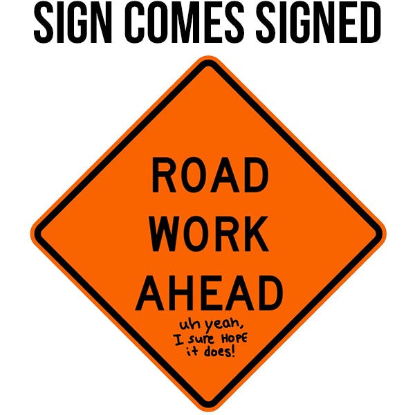 """Road Work Ahead"" Sign (Signed)"