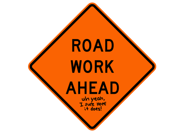 """Road Work Ahead"" Sticker"