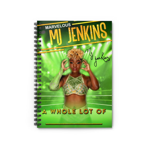 """A Whole Lot Of ______"" MJ Jenkins Spiral Notebook (Green)"