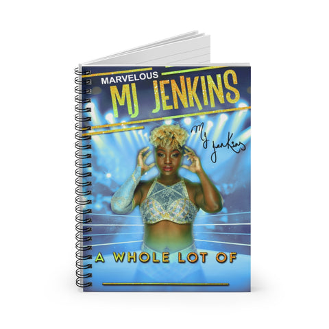 """A Whole Lot Of ______"" MJ Jenkins Spiral Notebook (Blue)"