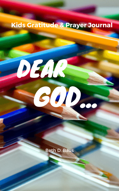 Dear God:  Kids Gratitude & Prayer Journal