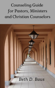 Christian Counseling: A Guide for Pastors, Ministers and Christian Counselors