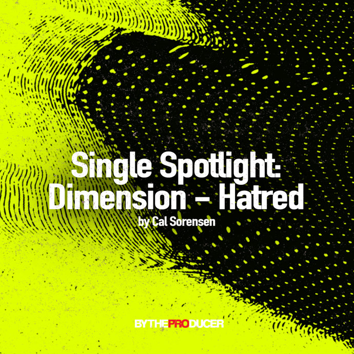 Single Spotlight: Dimension - Hatred