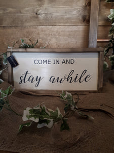 COME IN AND STAY AWHILE SIGN