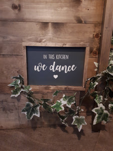 """""IN THIS KITCHEN, WE DANCE"" SIGN"