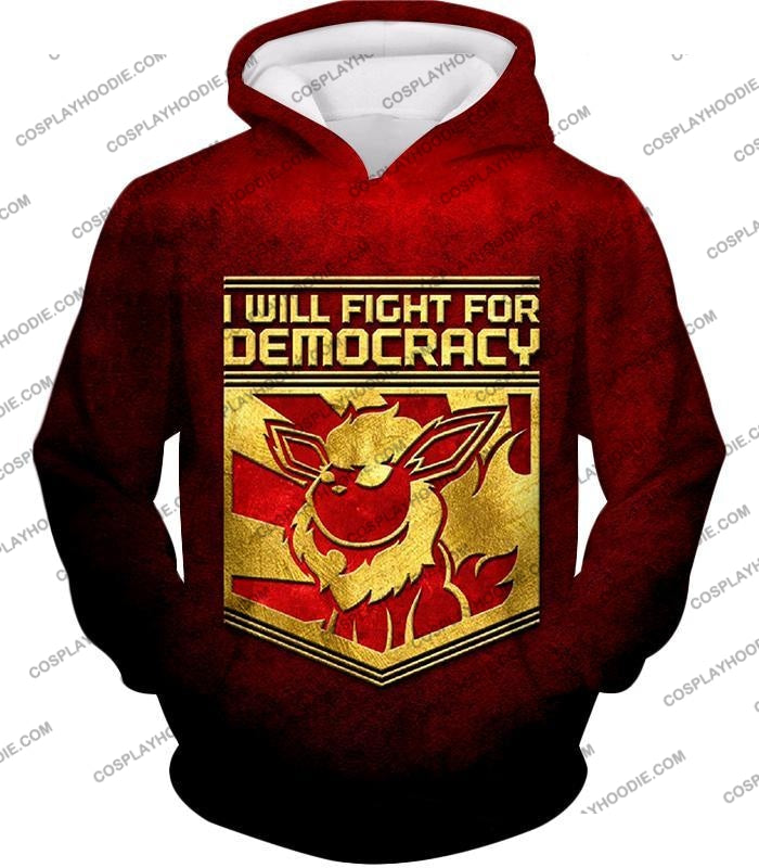 Pokemon Cool Flareon Promo Quote I Will Fight For Democracy T-Shirt Pkm016 Hoodie / Us Xxs (Asian