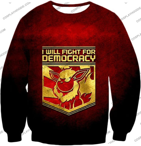 Image of Pokemon Cool Flareon Promo Quote I Will Fight For Democracy T-Shirt Pkm016 Sweatshirt / Us Xxs