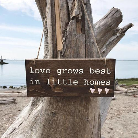 Love Grows Best, Loves Grows Best In Little Homes,
