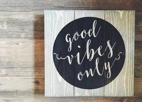 Good Vibes Only, Good Vibes Sign, Vibes Sign,
