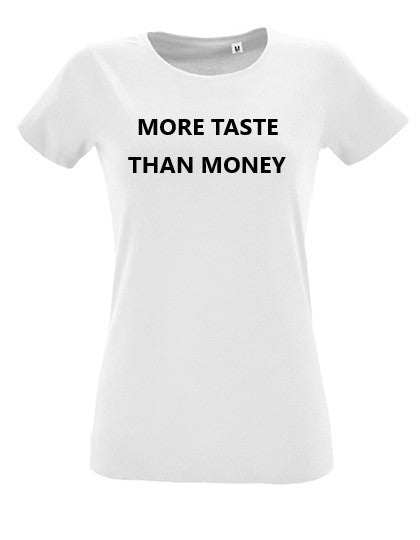Oh Madam T-shirt - more taste than money
