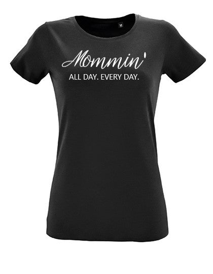 Oh Madam T-shirt - Mommin' all day every day
