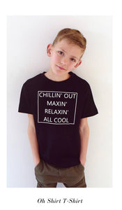 Oh jongen T-shirt - chillin' out maxin' relaxin' all cool