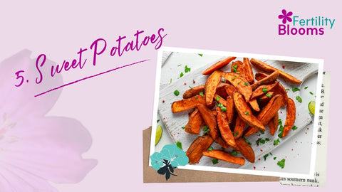 Fertility foods that are loaded with nutrients to boost your fertility - Sweet Potatoes