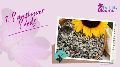 Seed cycling for fertility Sunflower Seeds are a fertility super food,