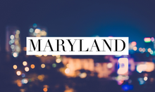 Load image into Gallery viewer, Maryland
