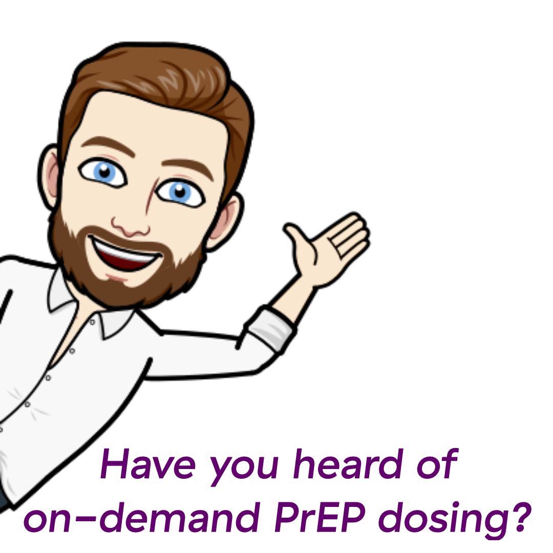 Have you heard of on-demand PrEP dosing?