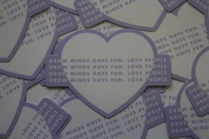 GROW MINDS. HAVE FUN. LOVE PEOPLE. Sticker