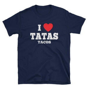 Tatas Tacos - I Heart Tatas Tacos - 2 SIDED - BLACK/NAVY - Short-Sleeve Unisex T-Shirt