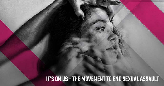 It's On Us - The Movement to End Sexual Assault