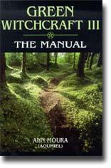 Green Witchcraft III: The Manual  by Moura, A