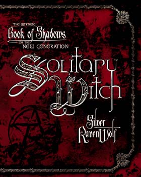 Solitary Witch The Ultimate Book Of Shadows For The New Generation - Silver RavenWolf