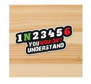 1N23456 you wouldn't understand Sticker