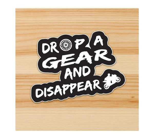 Drop a Gear and Disappear Motorcycle Sticker