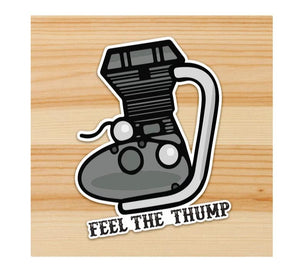 Feel the Thump Motorcycle Sticker