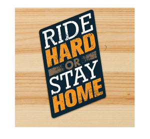 Ride Hard or Stay Home Motorcycle Sticker