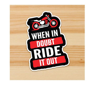 When in Doubt Ride it Out Motorcycle Sticker