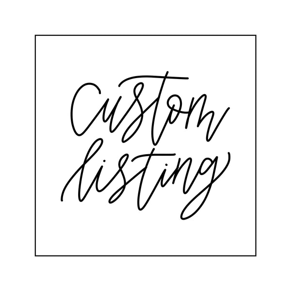 CUSTOM LISTING FOR denise