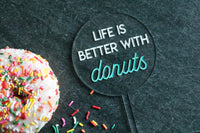 life is better with donuts acrylic cake topper