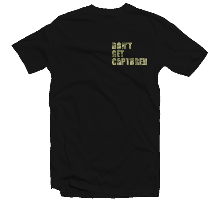 Don't Get Captured T-shirt (Camo)
