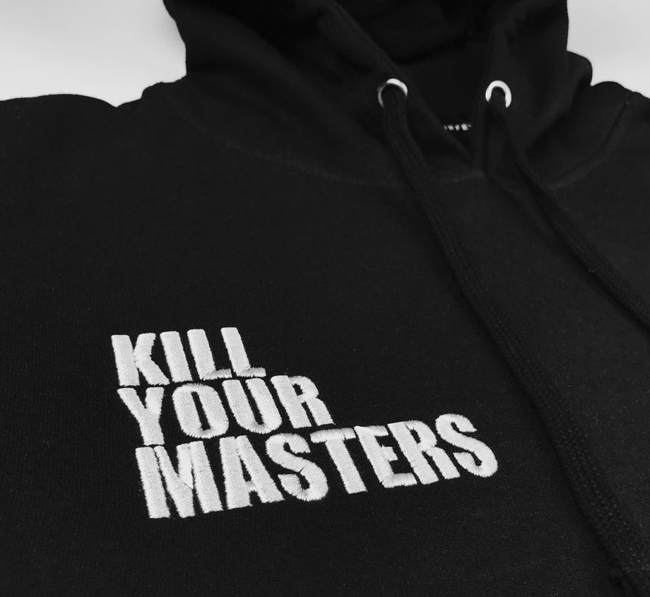Kill Your Masters Embroidered Hoodie