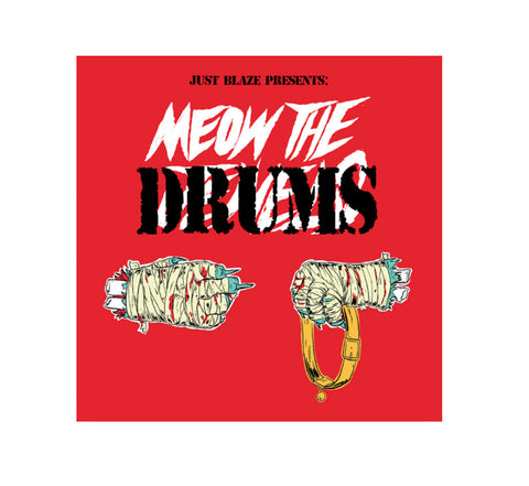 Just Blaze Presents: Meow The Drums